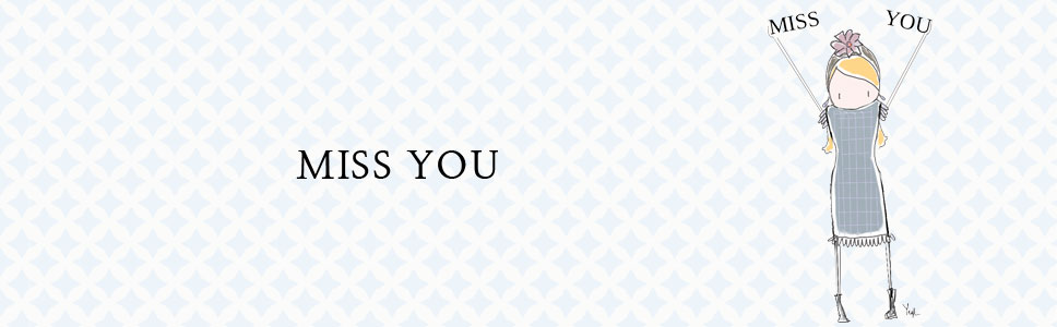 Miss You Header Image